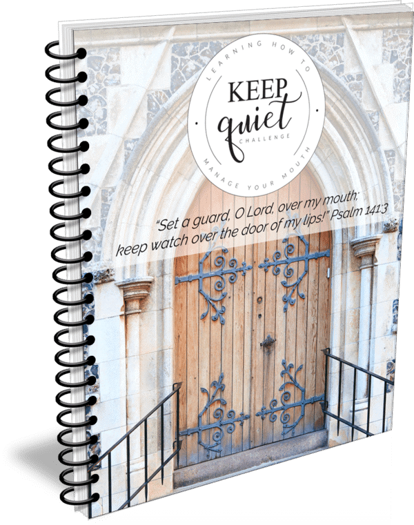 Keep Quiet Challenge Bible Study - Learning How to Manage Your Mouth