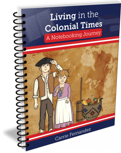 Living in Colonial Times - A Notebooking Journey